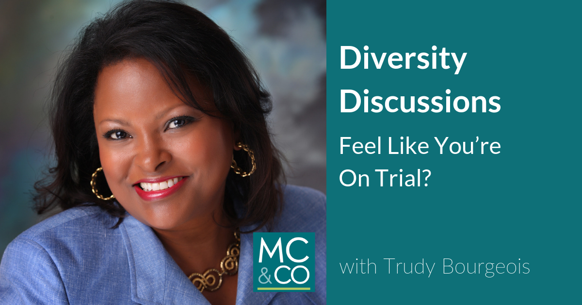 Do Diversity Discussions Make You Feel Like You're On Trial?